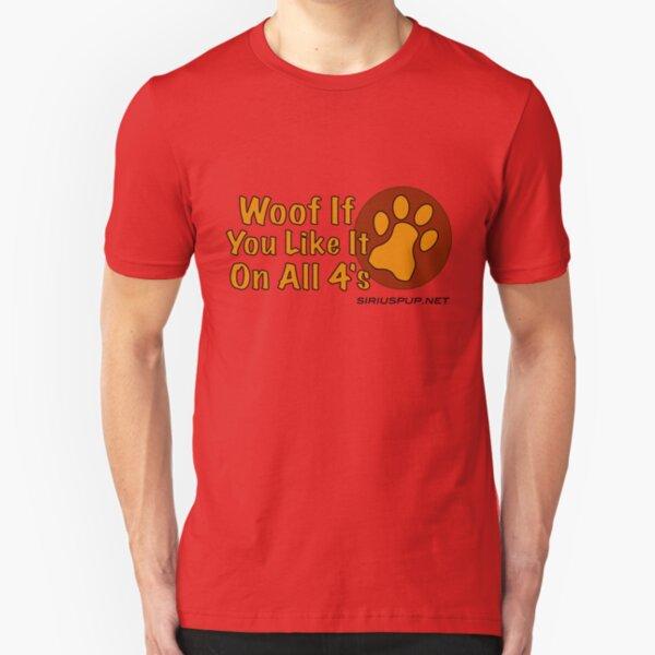 Woof If You Like! Slim Fit T-Shirt