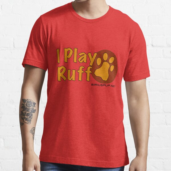 I Play Ruff Essential T-Shirt
