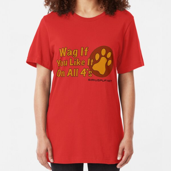 Wag If You Like Slim Fit T-Shirt