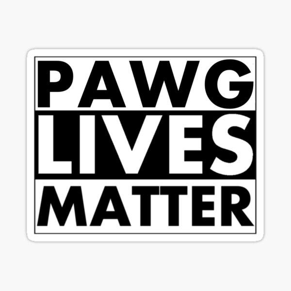 Pawg Lives Matter Sticker