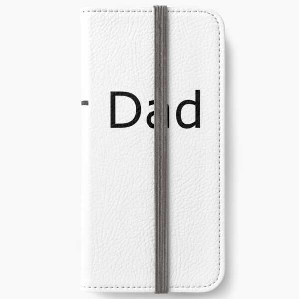 Dads are super awesome iPhone Wallet
