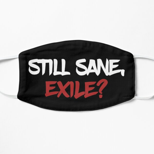 Still Sane, Exile? Flat Mask