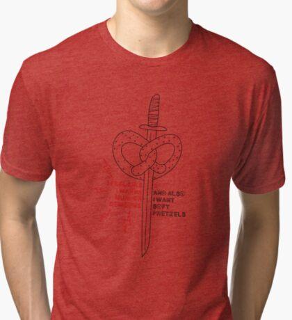 ...and also I want soft pretzels Tri-blend T-Shirt