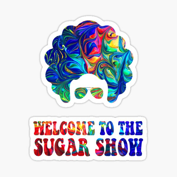 Welcome to the Sugar Show Sticker