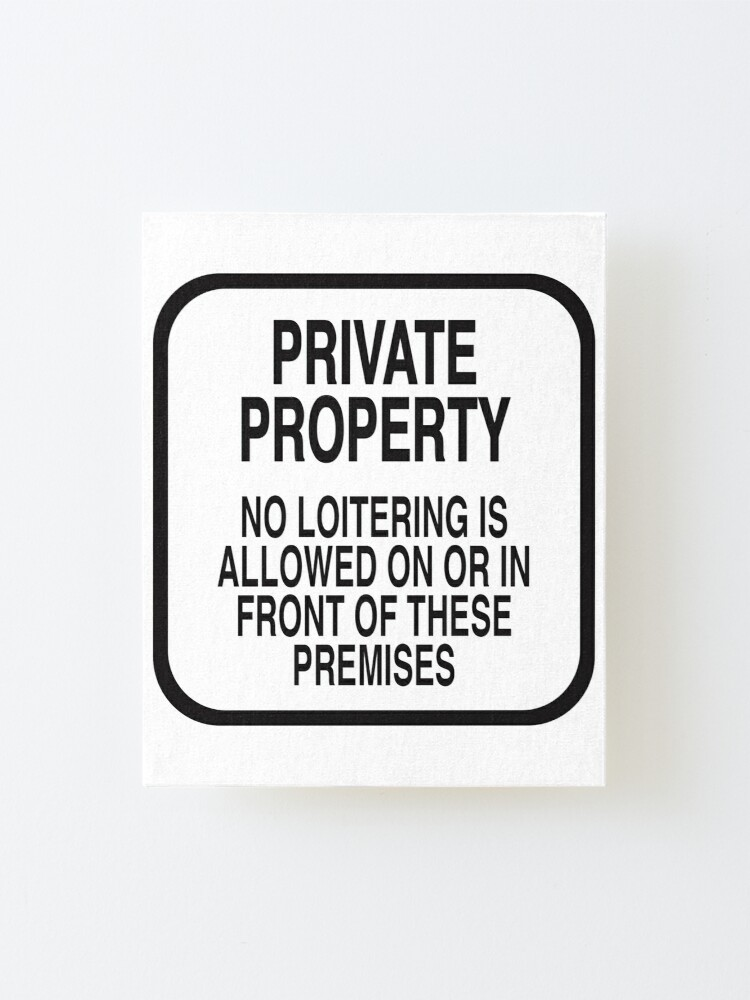 Alternate view of PRIVATE PROPERTY NO LOITERING (WHITE) Mounted Print