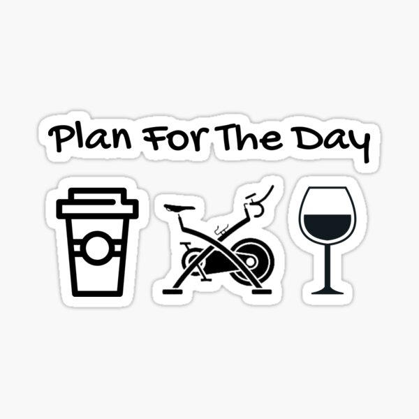 plan for the day Glossy Sticker