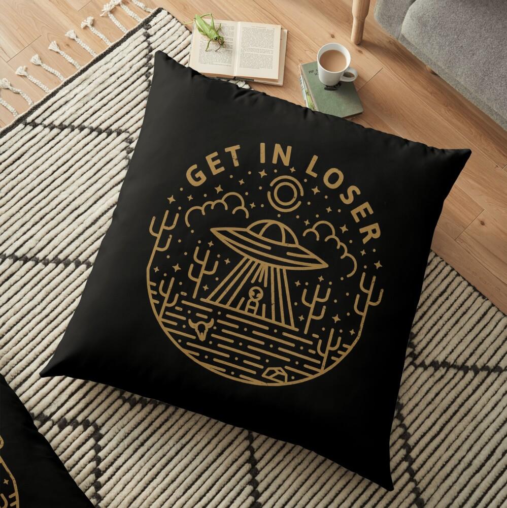 Get In Loser Floor Pillow