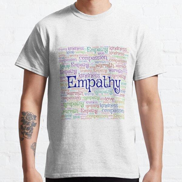 Empathy   Type Art   Word Cloud Art -  Classic T-Shirt