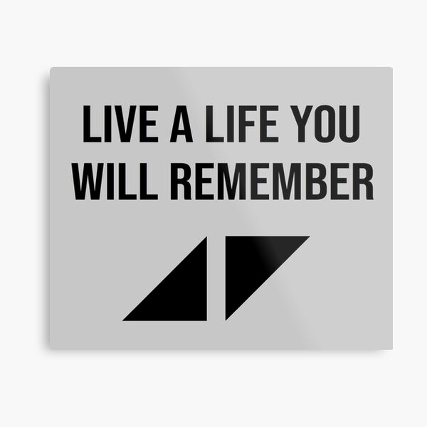 Live a life you will remember  Metal Print