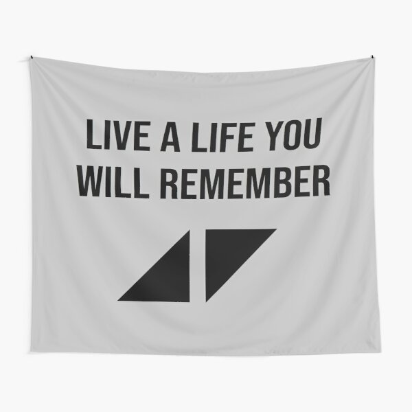 Live a life you will remember  Tapestry