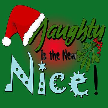 Naughty is the new Nice by Amiteestoo