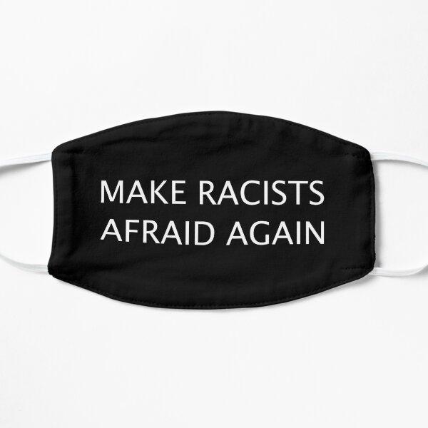 Hacer que los racistas tengan miedo de nuevo Mascarilla