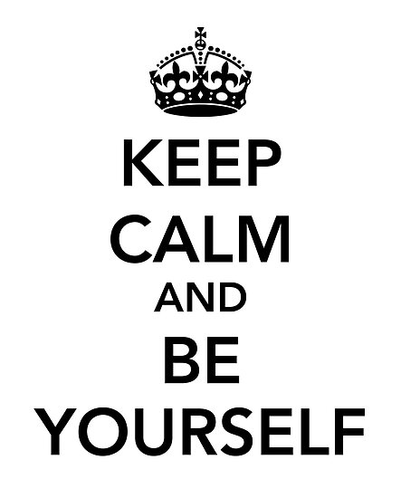 keep calm and be yourself posters by keepers redbubble