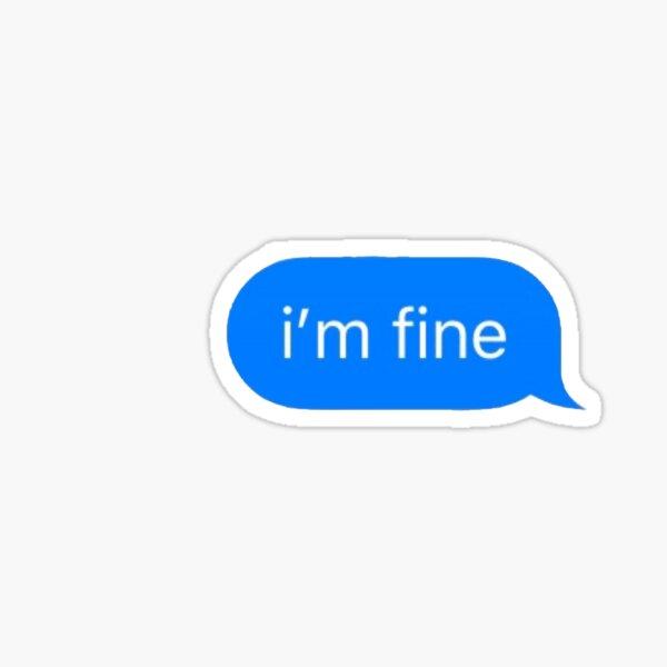 im fine text message Sticker