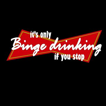 Its only binge drinking if you stop funny nerd geek geeky by setiaginting