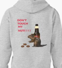 Don't touch my nuts Pullover Hoodie