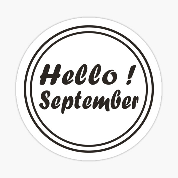 Hello! September, Hello September icon, Monthly, Birthday Month,  Http://workshop5.redbubble.com Sticker