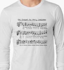 Get Dressed You Merry Gentlemen! Long Sleeve T-Shirt