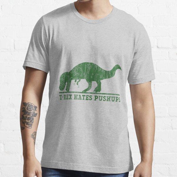 T-Rex Hates Pushup T-Shirt Essential T-Shirt