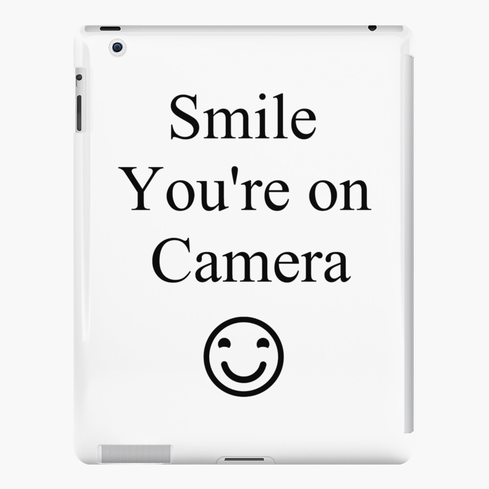 Smile You're on Camera Sign iPad Case & Skin