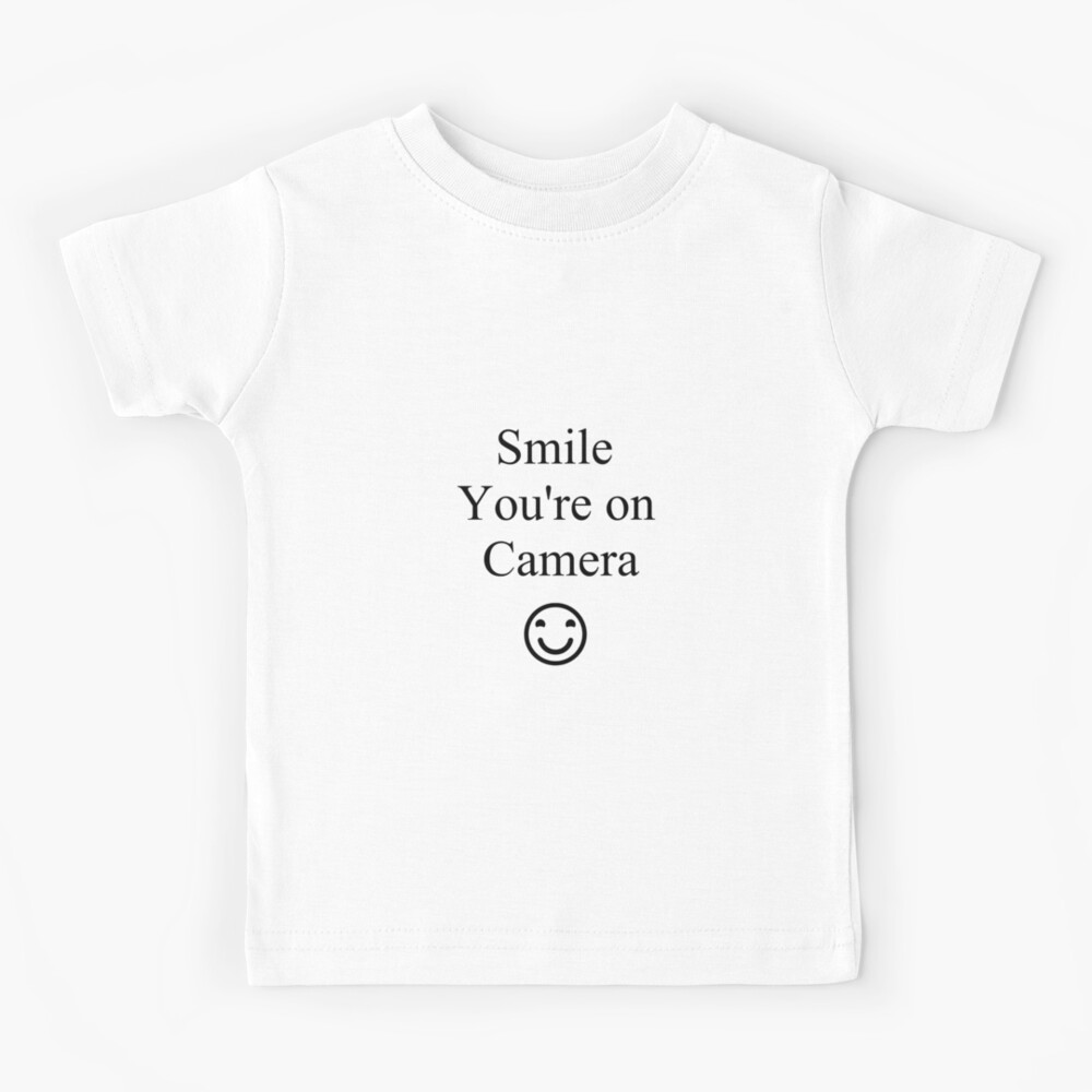 Smile You're on Camera Sign Kids T-Shirt