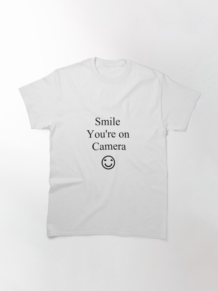 Alternate view of Smile You're on Camera Sign Classic T-Shirt
