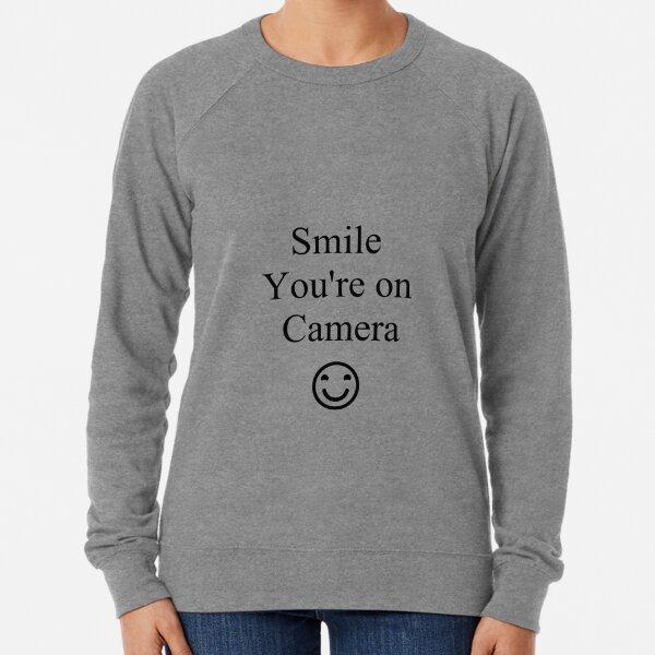 Smile You're on Camera Sign Lightweight Sweatshirt