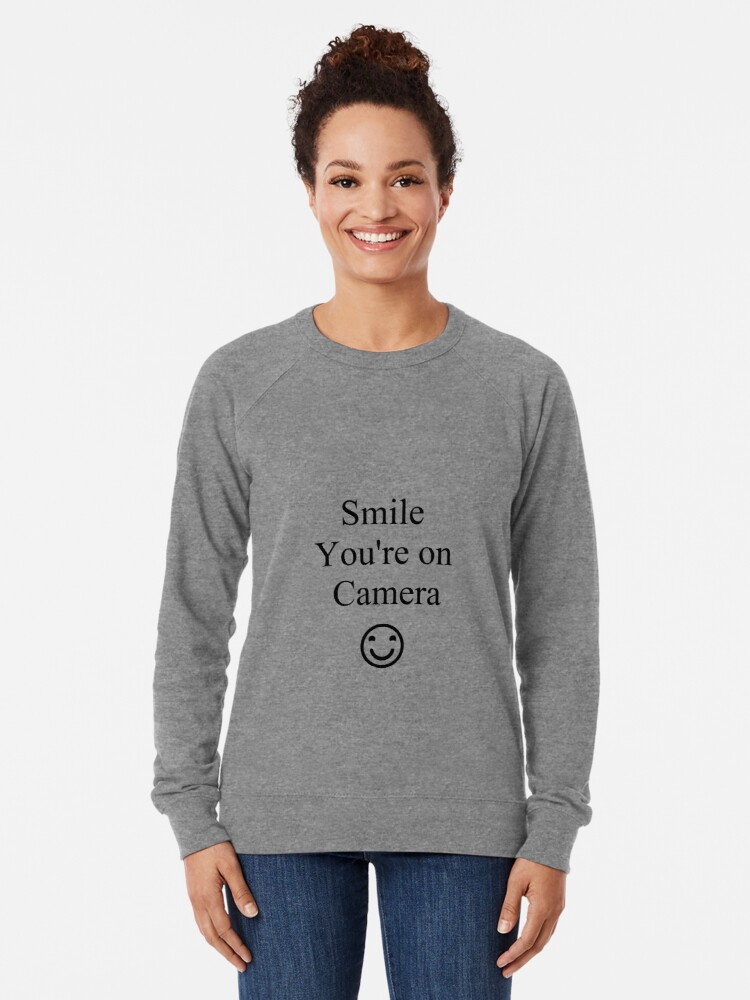 Alternate view of Smile You're on Camera Sign Lightweight Sweatshirt