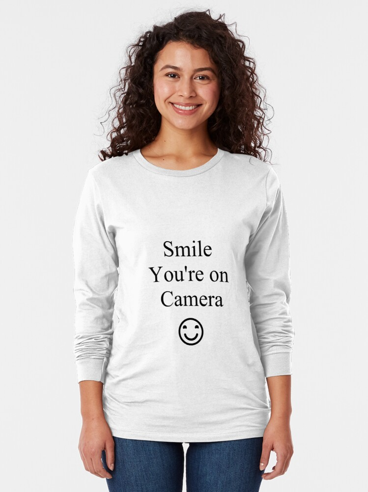 Alternate view of Smile You're on Camera Sign Long Sleeve T-Shirt