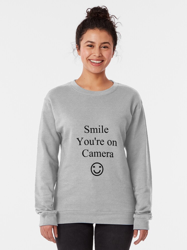 Alternate view of Smile You're on Camera Sign Pullover Sweatshirt