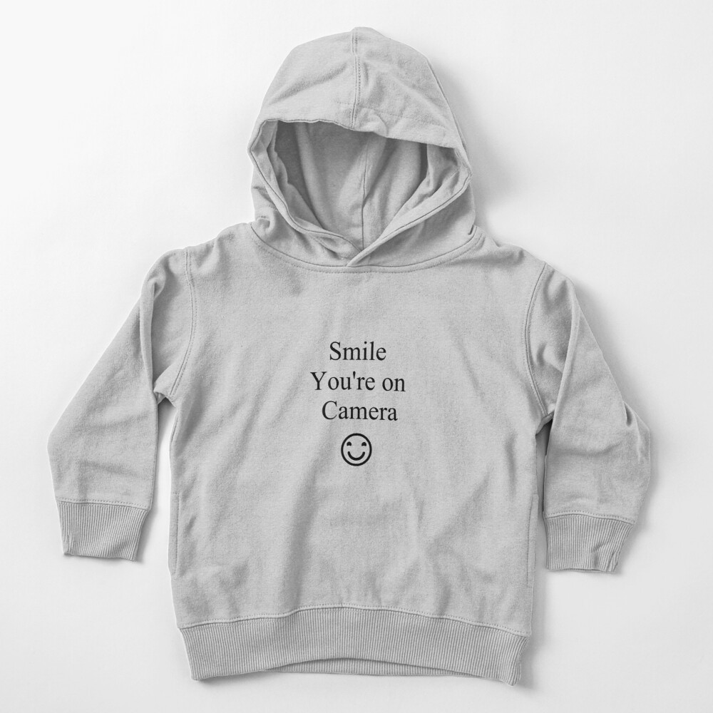 Smile You're on Camera Sign Toddler Pullover Hoodie