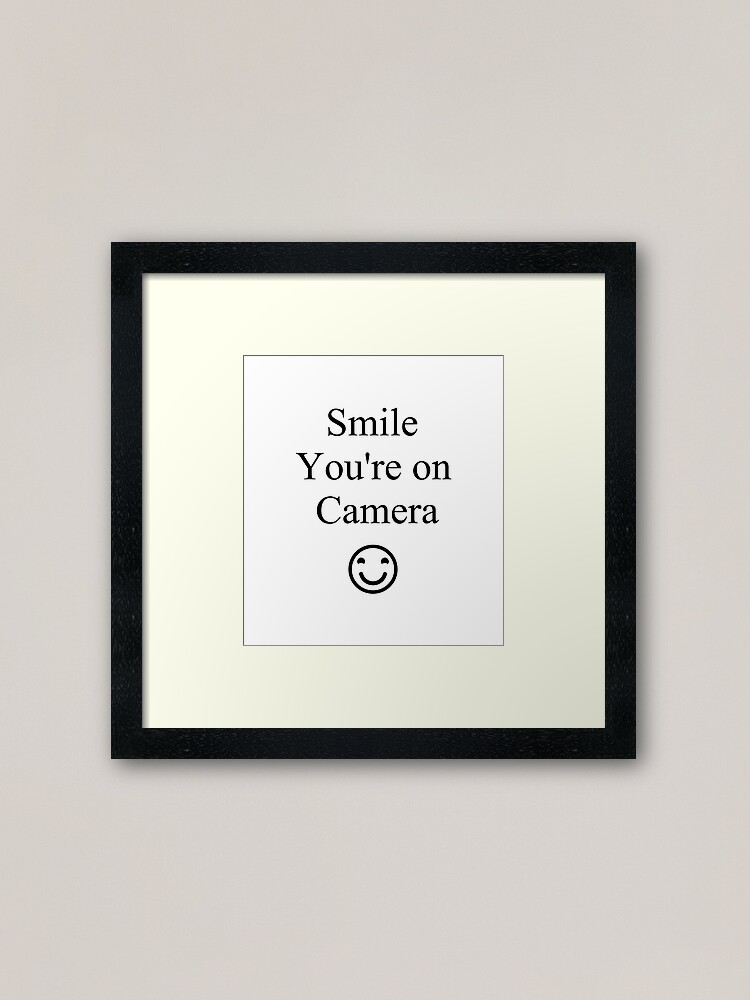Alternate view of Smile You're on Camera Sign Framed Art Print