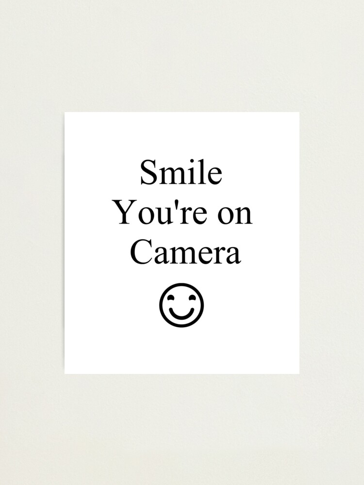 Alternate view of Smile You're on Camera Sign Photographic Print