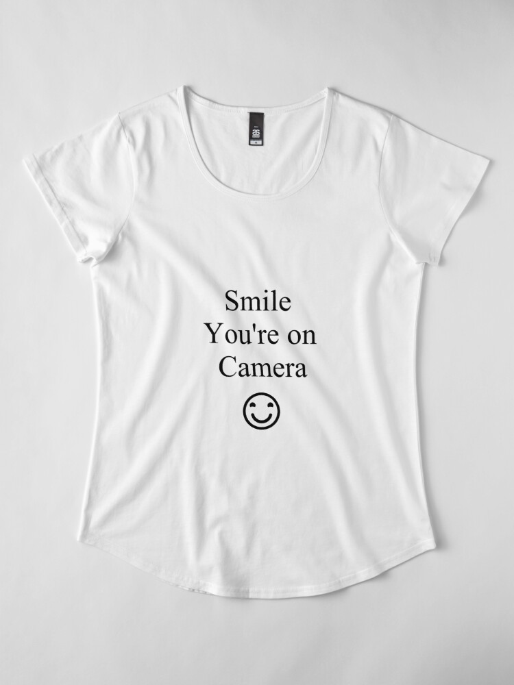 Alternate view of Smile You're on Camera Sign Premium Scoop T-Shirt