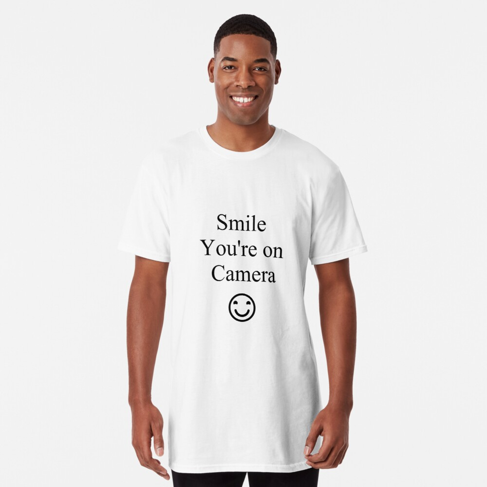 Smile You're on Camera Sign Long T-Shirt