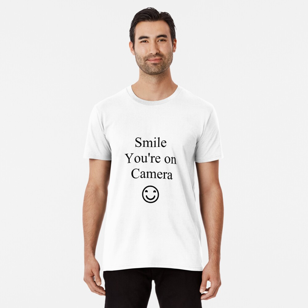Smile You're on Camera Sign Premium T-Shirt