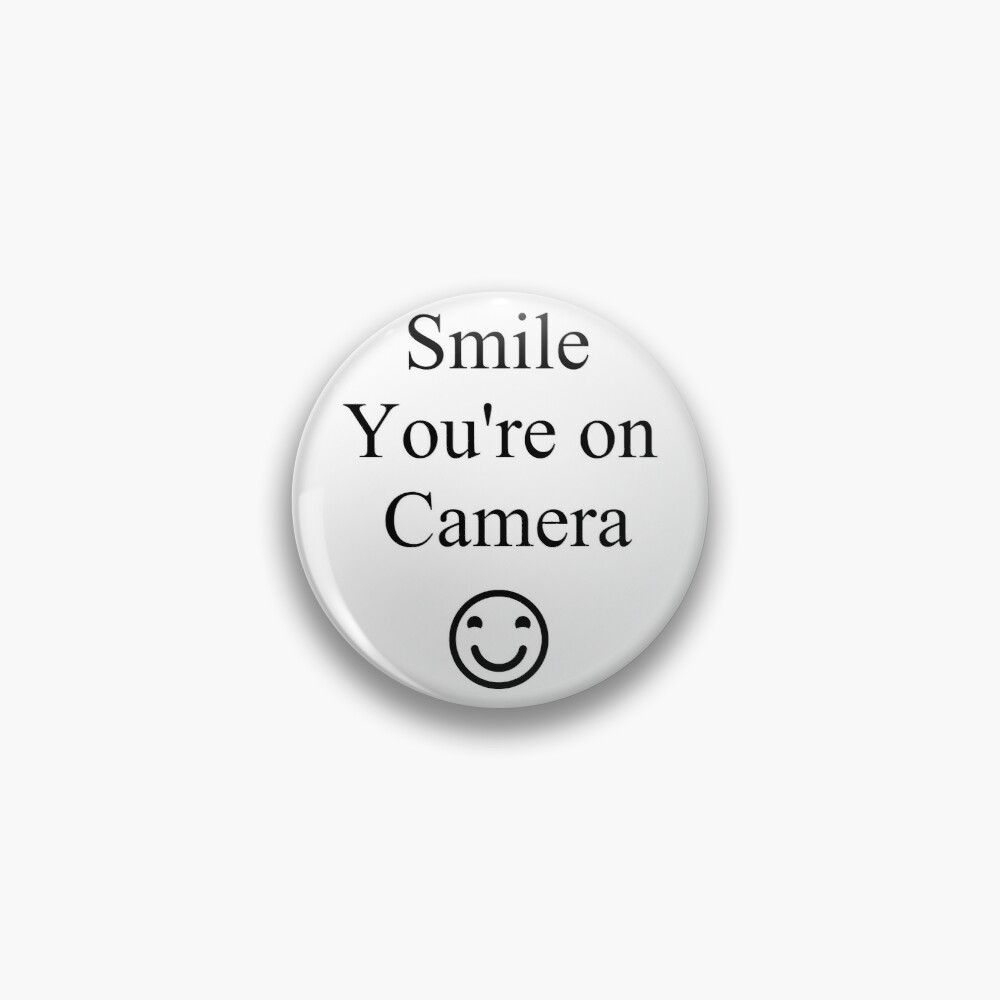 Smile You're on Camera Sign Pin