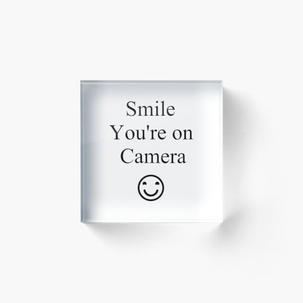 Smile You're on Camera Sign Acrylic Block