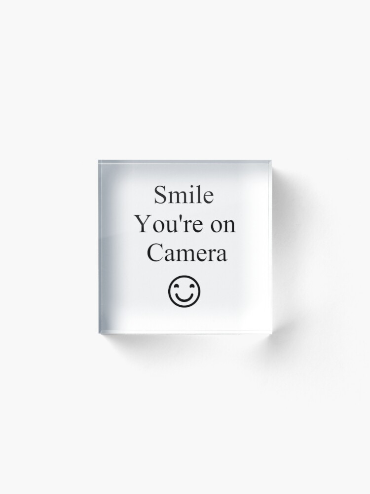 Alternate view of Smile You're on Camera Sign Acrylic Block