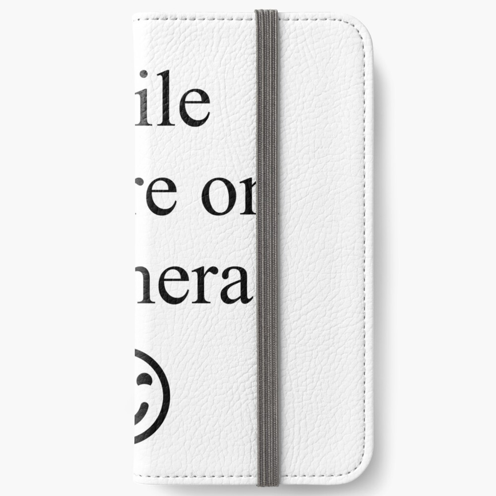 Smile You're on Camera Sign iPhone Wallet