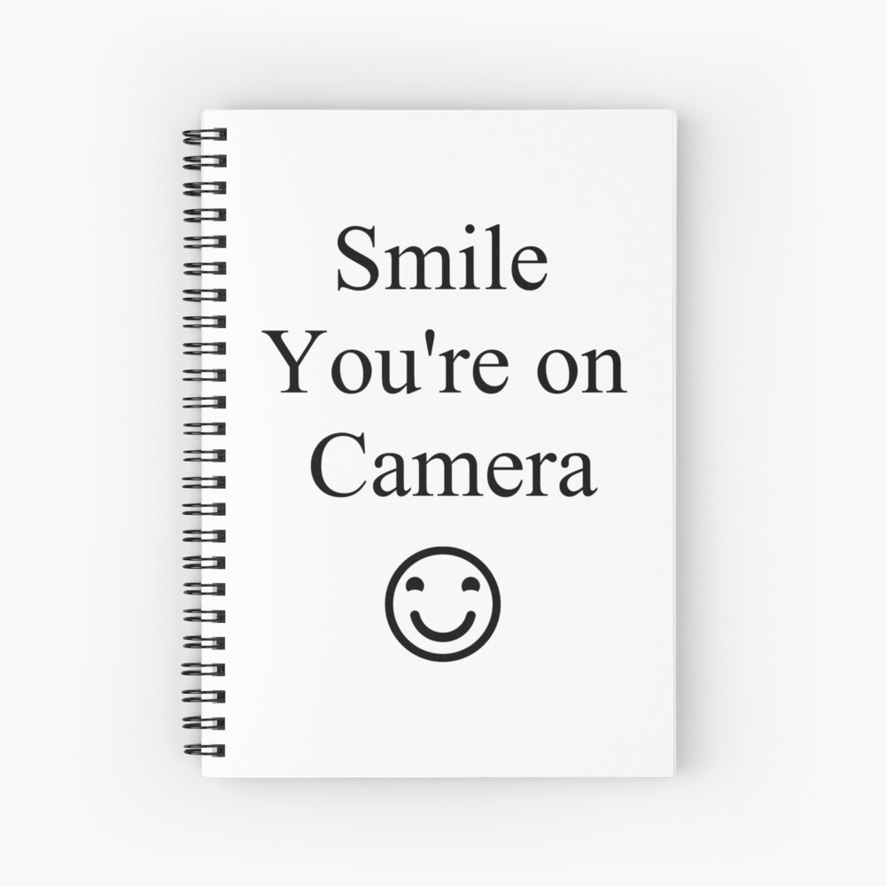 Smile You're on Camera Sign Spiral Notebook