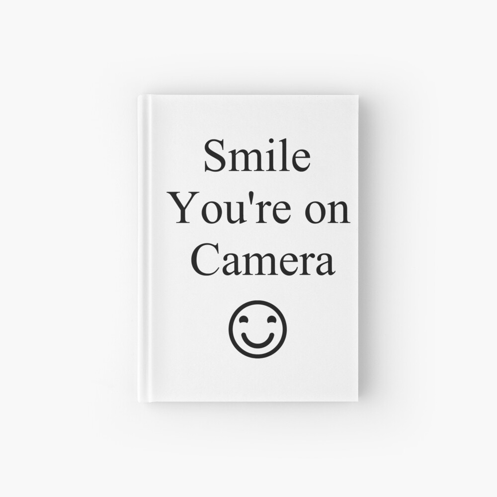 Smile You're on Camera Sign Hardcover Journal