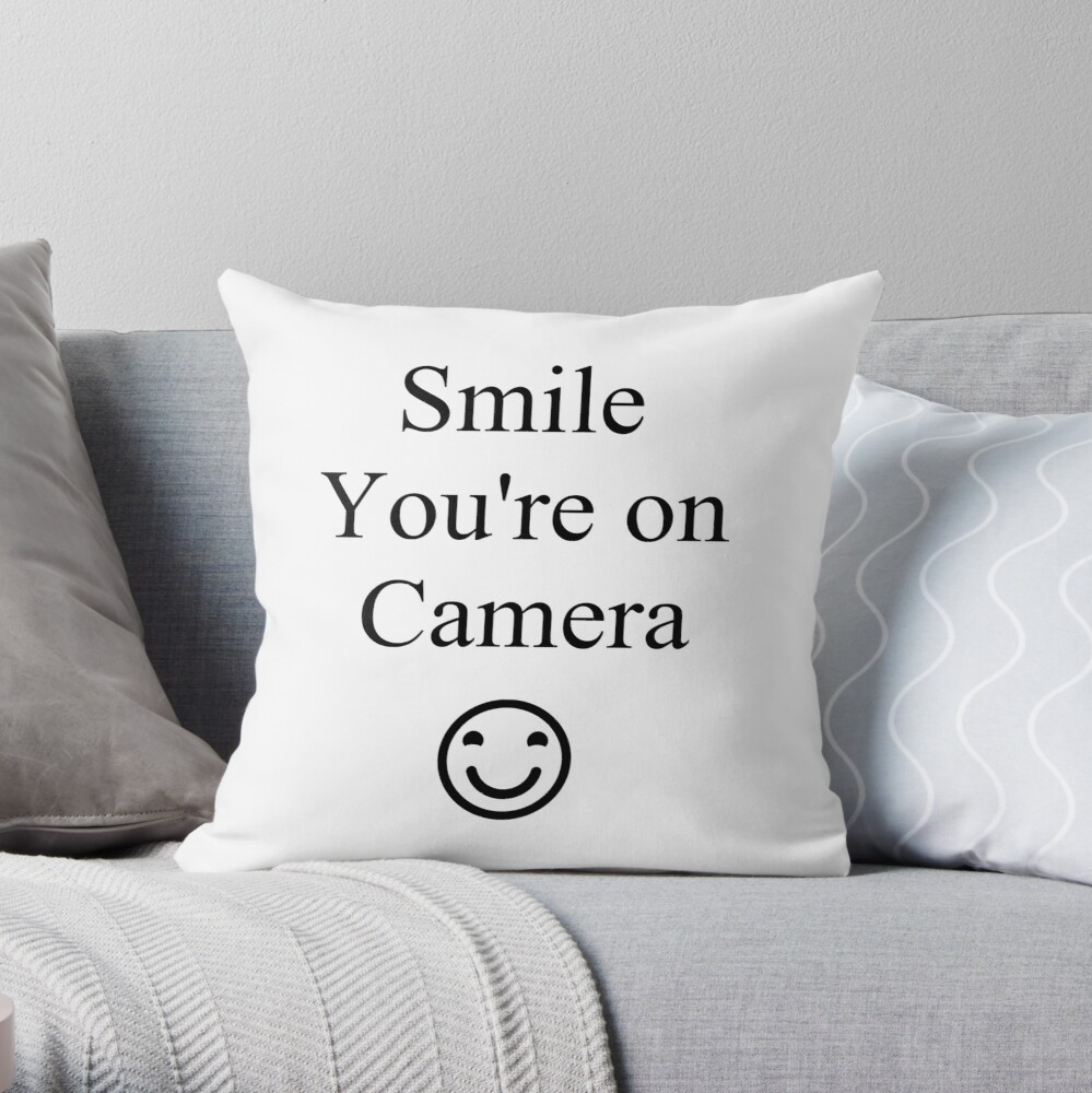 Smile You're on Camera Sign Throw Pillow