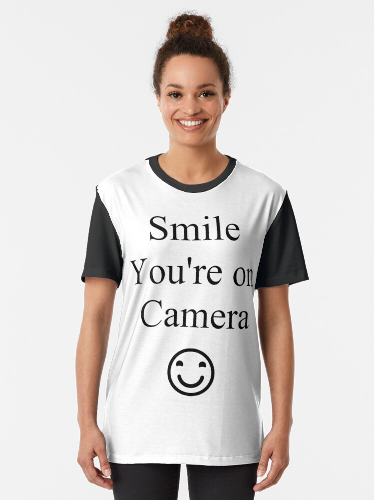 Alternate view of Smile You're on Camera Sign Graphic T-Shirt