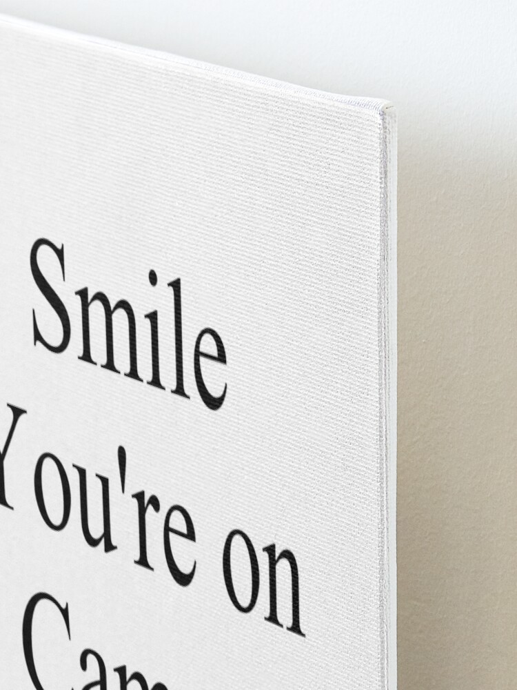 Alternate view of Smile You're on Camera Sign Mounted Print