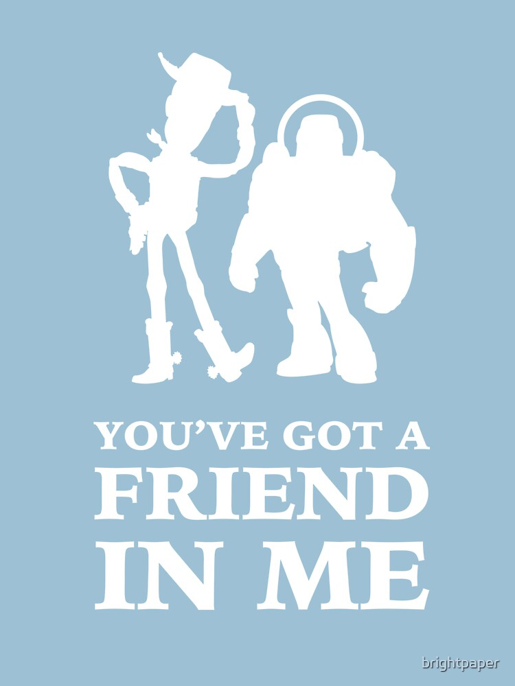 Toy Story Woody and Buzz Lightyear You've Got A Friend In Me | Unisex T-Shirt