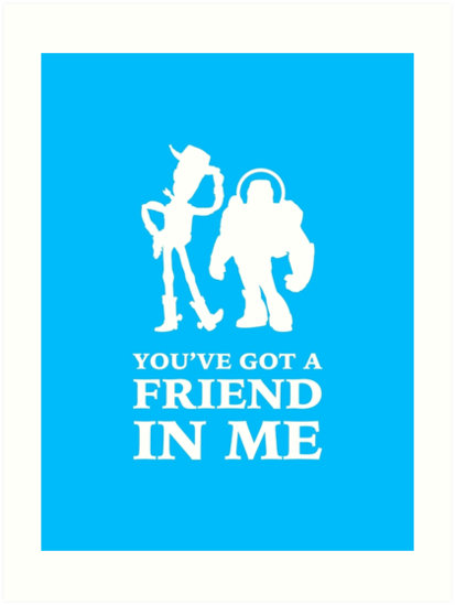 Toy Story Woody And Buzz Lightyear You Ve Got A Friend In Me Art