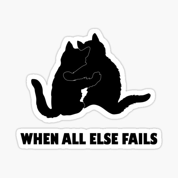 When All Else Fail, Hugging cats Sticker