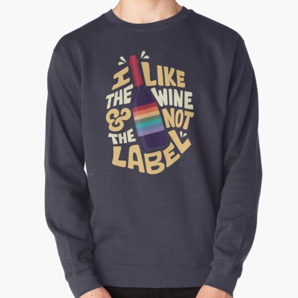 I like the wine Pullover Sweatshirt