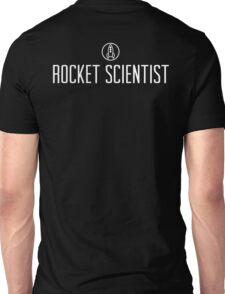 Rocket Scientist Unisex T-Shirt
